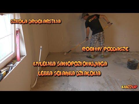 Szkoła Druciarstwa Poddasze Wylewka Samopoziomująca i Ścianka Działowa Wazzup :)