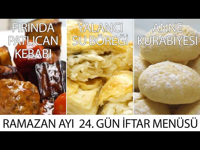 Ramazan Ayı 24. Gün İftar Menüsü