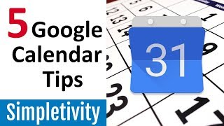 5 Google Calendar Tips You're Probably Not Using