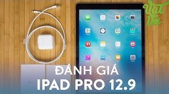 Vật Vờ  Đánh giá chi tiết iPad Pro 12.9 - liệu có thay được laptop?