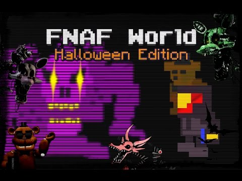 Justazag Plays: FNAF World (Halloween Edition) - YouTube