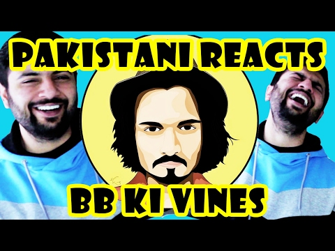 Pakistani Reacts to BB Ki Vines