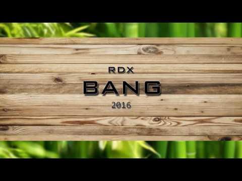 RDX - Bang (2016)