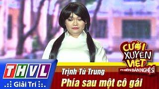 THVL | Cười xuyên Việt - Phiên bản nghệ sĩ 2016 | Tập 11 [4]: Phía sau một cô gái - Trịnh Tú Trung