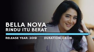 Download Lagu Bella Nova - Rindu Itu Berat (Lyric)