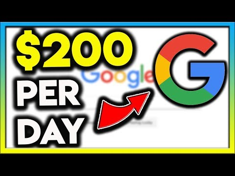 How To Make $200 Per Day From Google (2019)