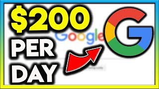 How To Make $200 Per Day From Google (2020)
