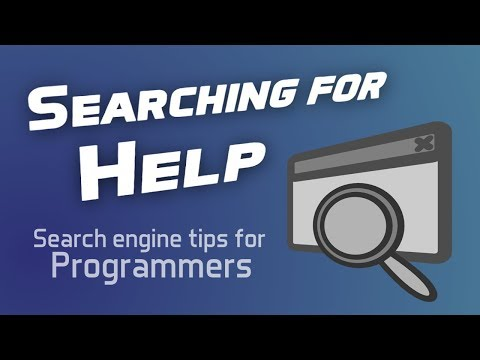 Searching For Help! - Tips for Coders