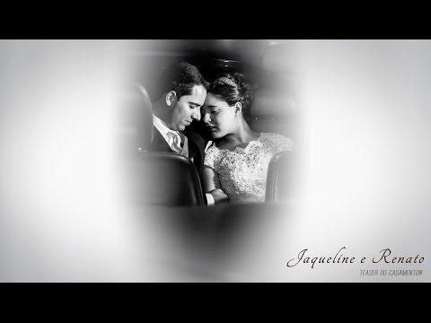 Jaqueline e Renato - Teaser do Casamento