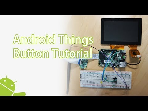 Android Things IoT Tutorial - how to send signal to hardwares