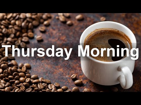 Thursday Morning Jazz - Good Mood Jazz Cafe and Bossa Nova Music for Happy Morning