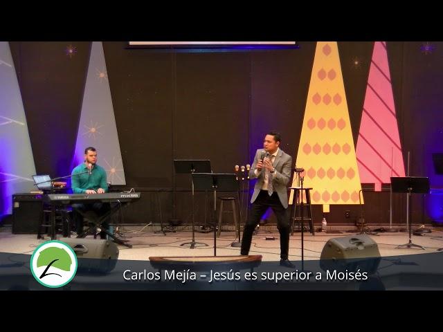 Carlos Mejía – Jesús es superior a Moisés