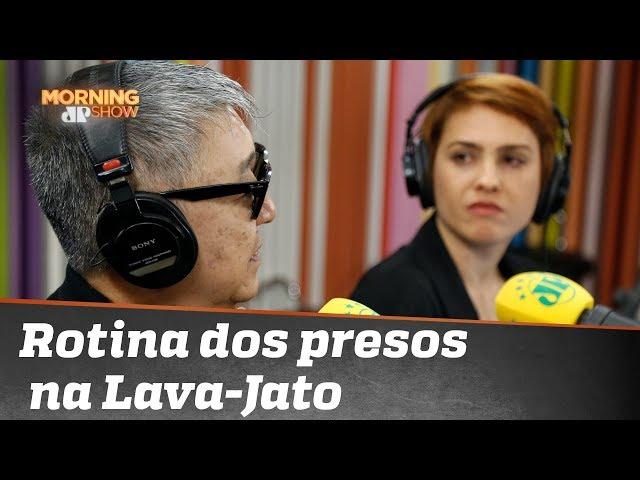 Como é a rotina dos políticos presos na Lava-Jato?