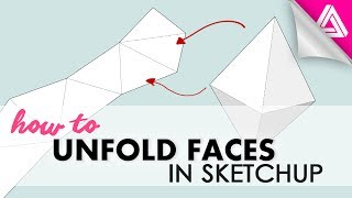How to Unfold Faces in Sketchup