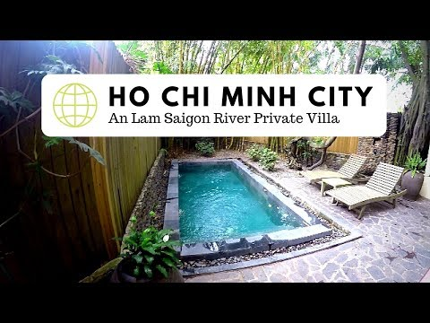 An Lam Saigon River Villa Tour Ho Chi Minh City Vietnam