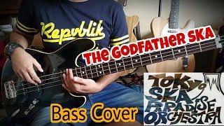 """Gambar cover GodFather SKA """" Tokyo Ska Paradise Orchestra """" Bass Cover ."""