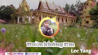 """Nhạc khmer Remix """" Buồn không Em """" cover Lee Yang  [nhê Official]"""