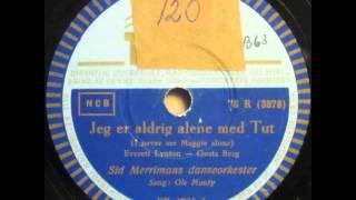 Jeg er aldrig alene med Tut (I never see Maggie alone) - Sid Merriman; Ole Monty 1951