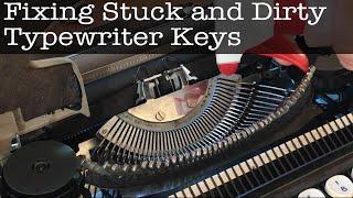 Fixing Stuck and Dirty Typewriter Keys