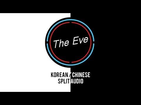 EXO - The Eve KOREAN/CHINESE SPLIT AUDIO