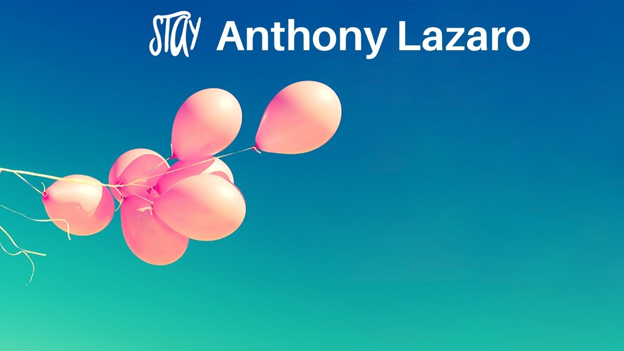 Anthony Lazaro - Stay (Official Video)