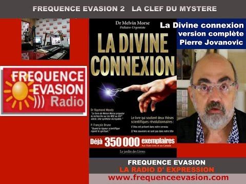 LA DIVINE CONNEXION - Pierre Jovanovic sur Fréquence Evasion.