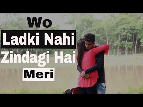 Wo Ladki Nahi Zindagi Hai Meri / Heart Touching Sad Song 2019 By Youtuber Prosen