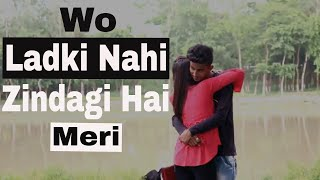 wo ladki nahi zindagi hai meri / heart touching sad song by youtuber prosen