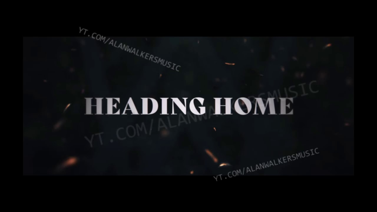 Alan Walker - Heading Home