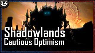 The Shadowlands - Cautious Optimism