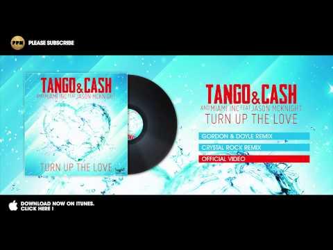 tango-&-cash-and-miami-inc-feat-jason-mcknight---turn-up-the-love---crystal-rock-remix