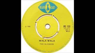 Slickers - Wala Wala (Run Come Walla)