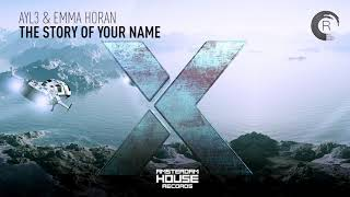 AYL3 & Emma Horan - The Story of Your Name (Extended Mix) Amsterdam House + Lyrics
