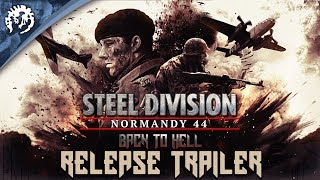 Steel Division Normandy 44 - Back to Hell Release Trailer