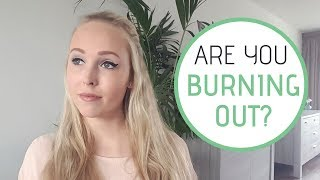 ARE YOU BURNING OUT? Recognize the Signs of a Burn-out