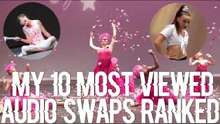 Dance Moms - My 10 Most Viewed Audio Swaps Ranked