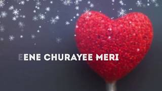 Neend churayi meri Kisne o sanam - romantic whatsapp status