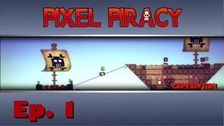"Pixel Piracy - Legend of Captain Han - Ep. 1 - ""Humble Beginnings"""