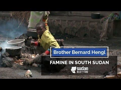 Brother Bernard Hengl - Famine in South Sudan