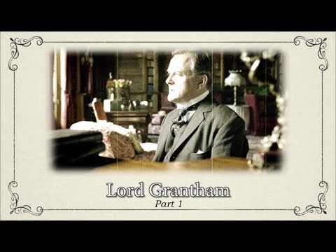 Character Documentaries: Lord Grantham, Part 1  || Downton Abbey Special Features Bonus Video