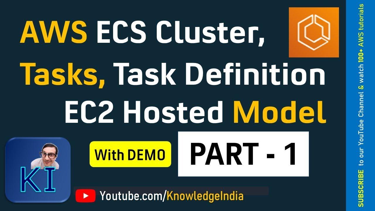 AWS ECS Part-1 | ECS Cluster DEMO | Tasks, Task Definition | EC2-hosted ECS  Cluster