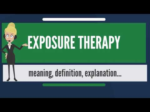 What is EXPOSURE THERAPY? What does EXPOSURE THERAPY mean? EXPOSURE THERAPY meaning & explanation