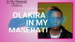 Olakira   In My Maserati Official Lyrics Video