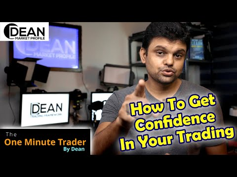 How To Get Confidence In Trading – Trading Tips By The One MInute Trader