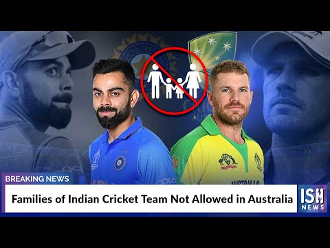 Families Of Indian Cricket Team Not Allowed In Australia