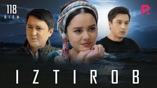 Ztirob Ozbek Serial  Изтироб узбек сериал 118 Qism