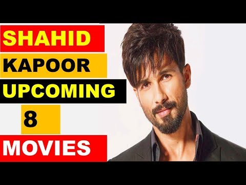 Shahid Kapoor Upcoming 8 Movies 2018 and 2019 With Cast and Release Date