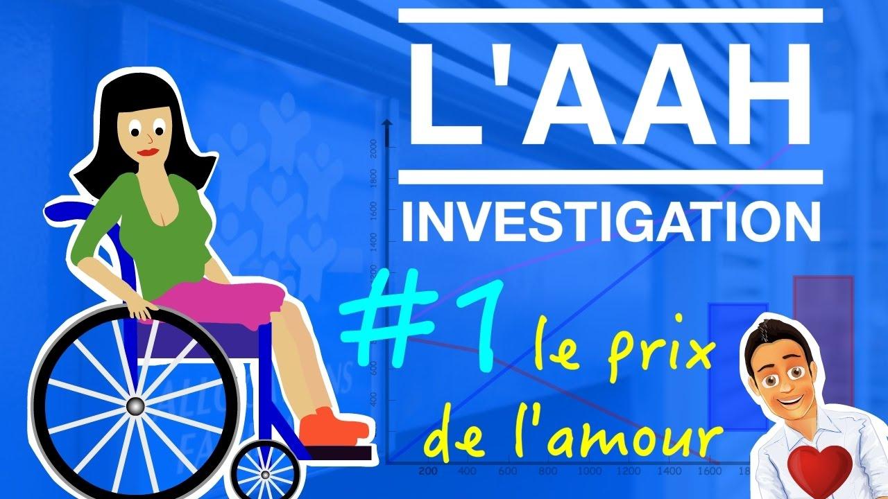L'AAH INVESTIGATION – Le prix de l'amour #1