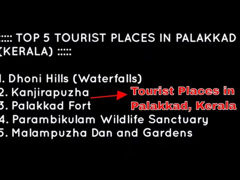 Top 5 Travel Attractions Palakkad District Kerala Tourism