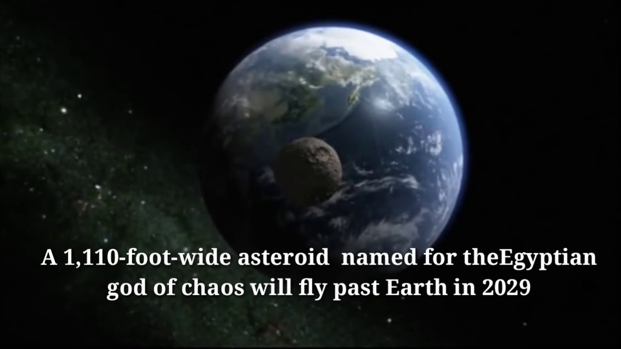 ASTEROID MAY HIT EARTH IN 2029! HUGE GOD OF CHAOS ASTEROID ...